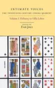 Intimate Voices: The Twentieth-century String Quartet