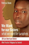 We Want for Our Sisters What We Want for Ourselves
