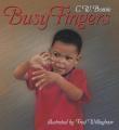 Busy Fingers [Board book]