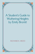 A Student's Guide to Wuthering Heights by Emily Bronte