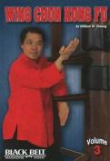 Wing Chun Kung Fu: Volume 3