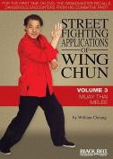 Street Fighting Applications of Wing Chun
