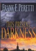 This Present Darkness [Audio]