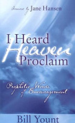 I Heard Heaven Proclaim