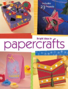 Bright Ideas in Papercrafts
