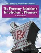 The Pharmacy Technician's Introduction to Pharmacy