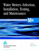 M6, Water Meters - Selection, Installation, Testing, and Matinenance