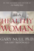 Be a Healthy Woman