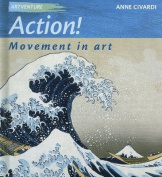 Action!: Movement in Art
