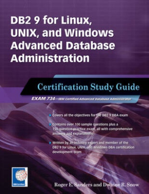 DB2 9 for Linux, Unix, and Windows Advanced Database Administration Certification Study Guide: Certification Study Guide