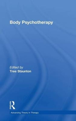 Body Psychotherapy (Advancing Theory in Therapy)