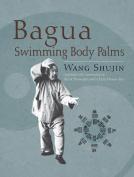 Bagua Swimming Body Palms