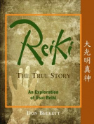 Reiki: the True Story