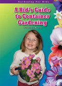 A Kid's Guide to Container Gardening
