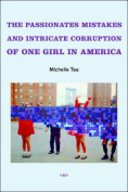 The Passionate Mistakes and Intricate Corruption of One Girl in America (Semiotext