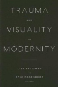 Trauma and Visuality in Modernity