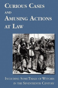 Curious Cases and Amusing Actions at Law