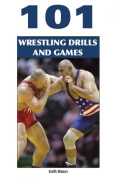 101 Wrestling Drills and Games