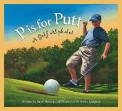 P Is for Putt (Sleeping Bear Press Sports & Hobbies