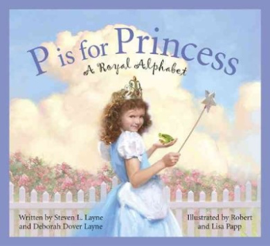 P Is for Princess: A Royal Alphabet (Sleeping Bear Alphabets (Hardcover))