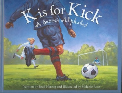 K Is for Kick: A Soccer Alphabet (Sleeping Bear Press Sports & Hobbies)
