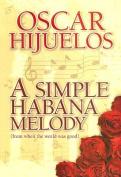 A Simple Habana Melody [Large Print]