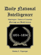 Daily National Intelligencer, Washington, District of Columbia Marriages and Deaths Notices,