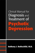 Clinical Manual for Diagnosis and Treatment of Psychotic Depression