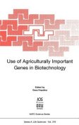 Use of Agricultural Important Genes in Biotechnology (NATO Science Series A