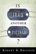 Is Iraq Another Vietnam?