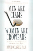 Men Are Clams, Women Are Crowbars