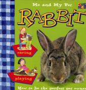 Me & My Pet Rabbit