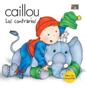 Contrarios (What's the Difference?) (Caillou (Board Books)) [Board book] [Spanish]
