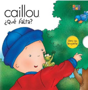 Que Falta? (What's Missing?) (Caillou (Board Books)) [Board book] [Spanish]