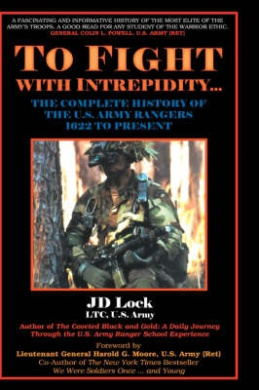 To Fight with Intrepidity--: The Complete History of the U.S. Army Rangers, 1622 to Present