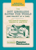 The Boy Mechanic Saves the World (one Project at a Time)