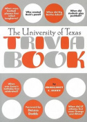 The University of Texas Trivia Book