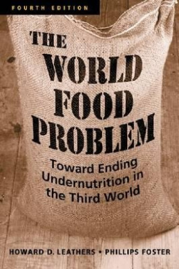 The World Food Problem: Toward Ending Undernutrition in the Third World