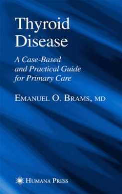 Thyroid Disease: A Case-based and Practical Guide for Primary Care (Current Clinical Practice)