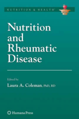 Nutrition and Rheumatic Disease (Nutrition and Health)