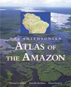 The Smithsonian Atlas of the Amazon