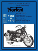 Norton Motorcycles Factory Workshop Manual 1957-1970