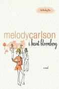 I Heart Bloomberg: A Novel