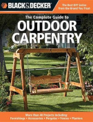 Black and Decker the Complete Guide to Outdoor Carpentry
