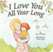 I Love You All Year Long [Board Book]