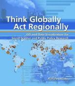 Think Globally, Act Regionally