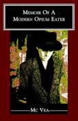 Memoir of a Modern Opium Eater