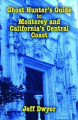 Ghost Hunter's Guide to Monterey and California's Central Coast