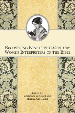 Recovering Nineteenth-Century Women Interpreters of the Bible