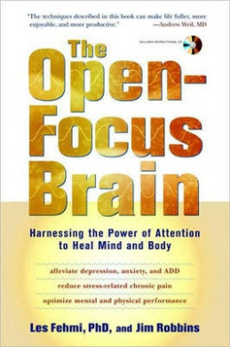 The Open-Focus Brain: Harnessing the Power of Attention to Heal Mind and Body [With CDROM]